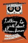 talking to girls about duran duran.jpg