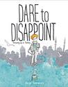 dare to disappoint.jpg