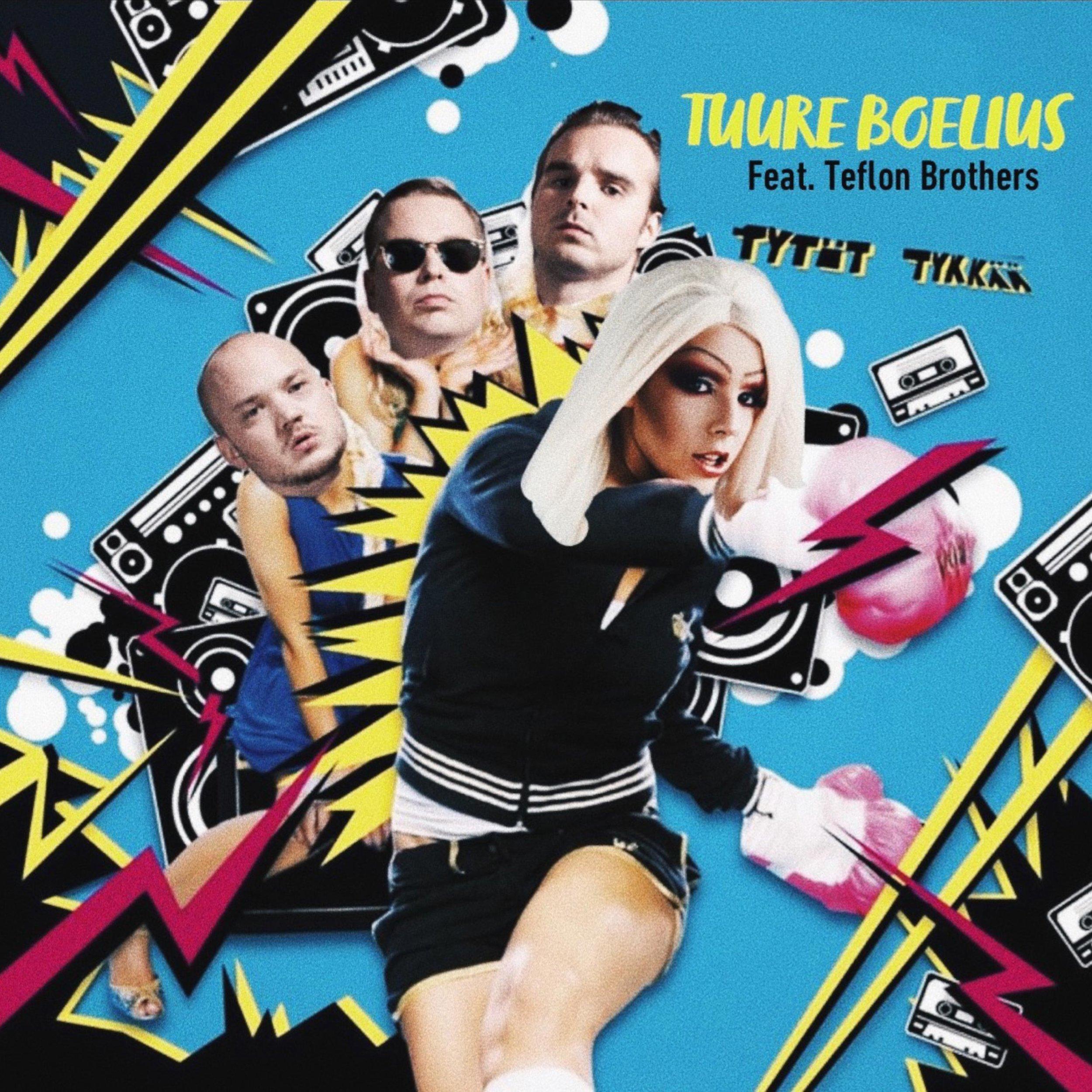 Tuure Boelius - TYTÖT TYKKÄÄ (feat. Teflon Brothers).jpg