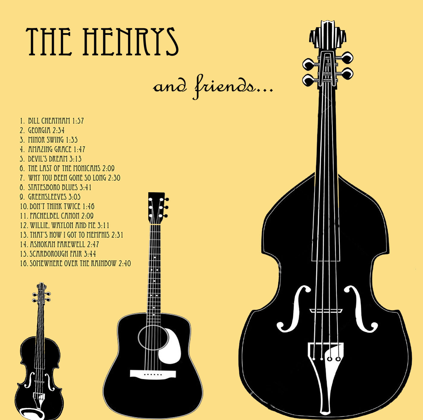 The Henrys and Friends..... - Henry Wynn, Jr - Guitar; Henry Wynn III - Violin; Deveran Roof - Bass; Doug Johnson - Vocals and Guitar; Cheryl Wynn - Vocals and Guitar; Jimmy Seldin, Resophonic guitar; Jared Chaney, Guitar; Frank Vaughan - Harmonica.