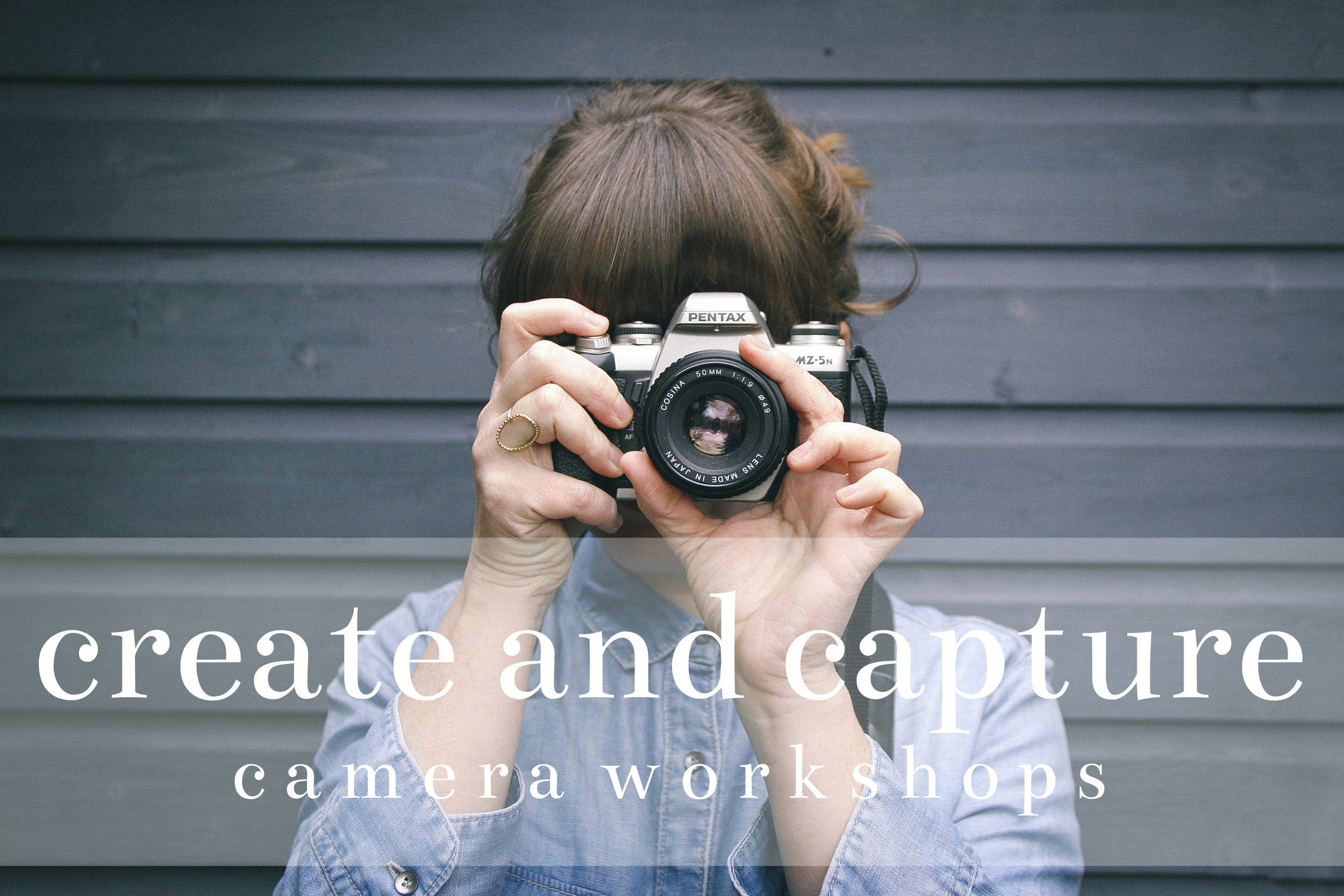 Create and Capture Camera Workshops with Carolyn Carter