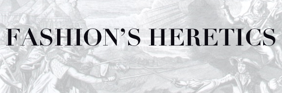 FASHION HERETICS