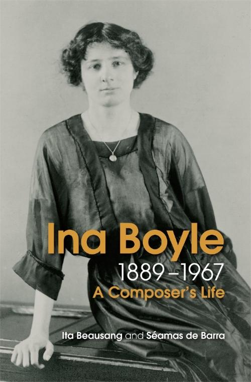 Ina Boyle (1889-1967): A Composer's Life  by Ita Beausang and Seamas de Barra.
