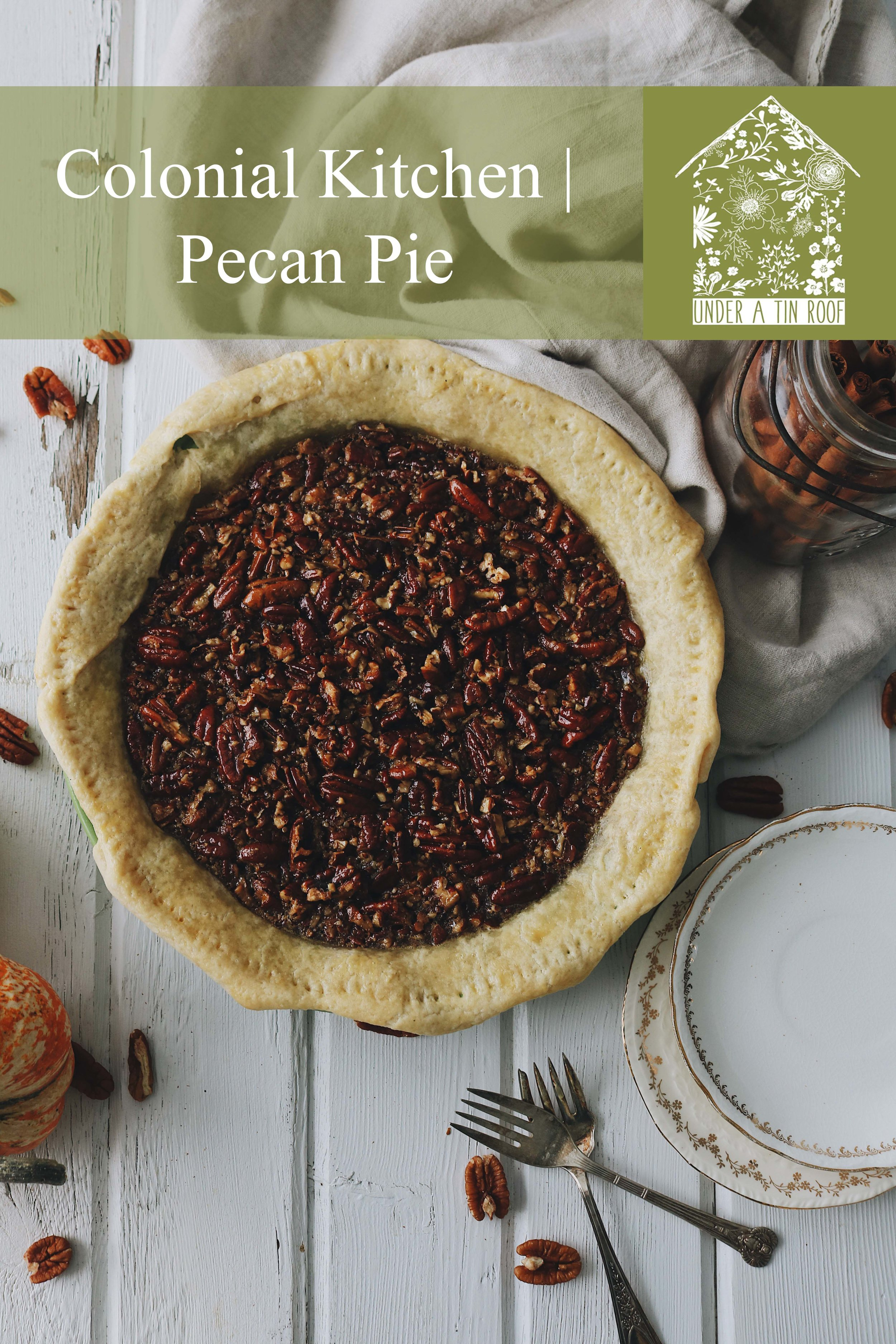 Colonial Kitchen   Pecan Pie - Under A Tin Roof Blog
