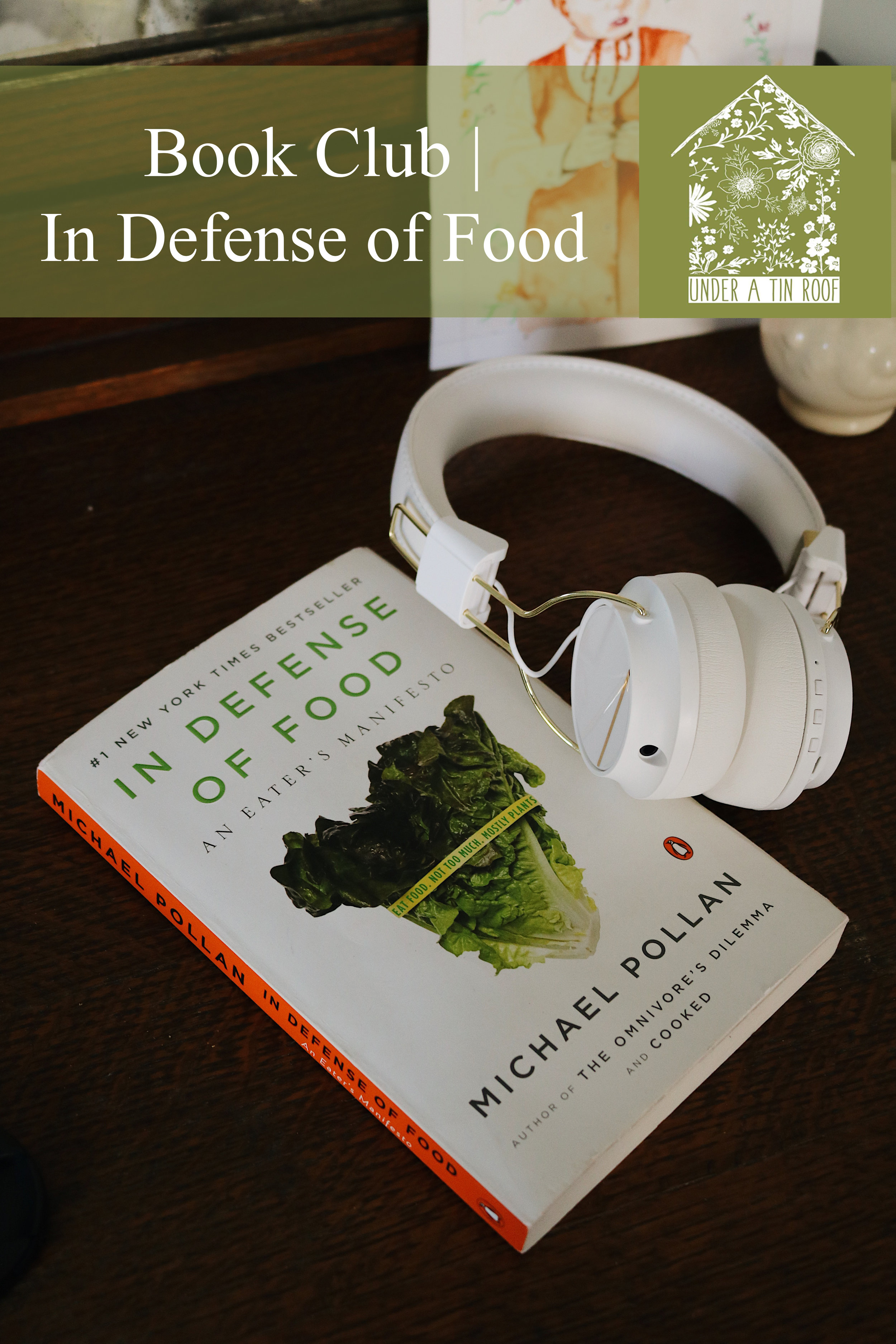 UATR Book Club   In Defense of Food Introduction - Under A Tin Roof Blog