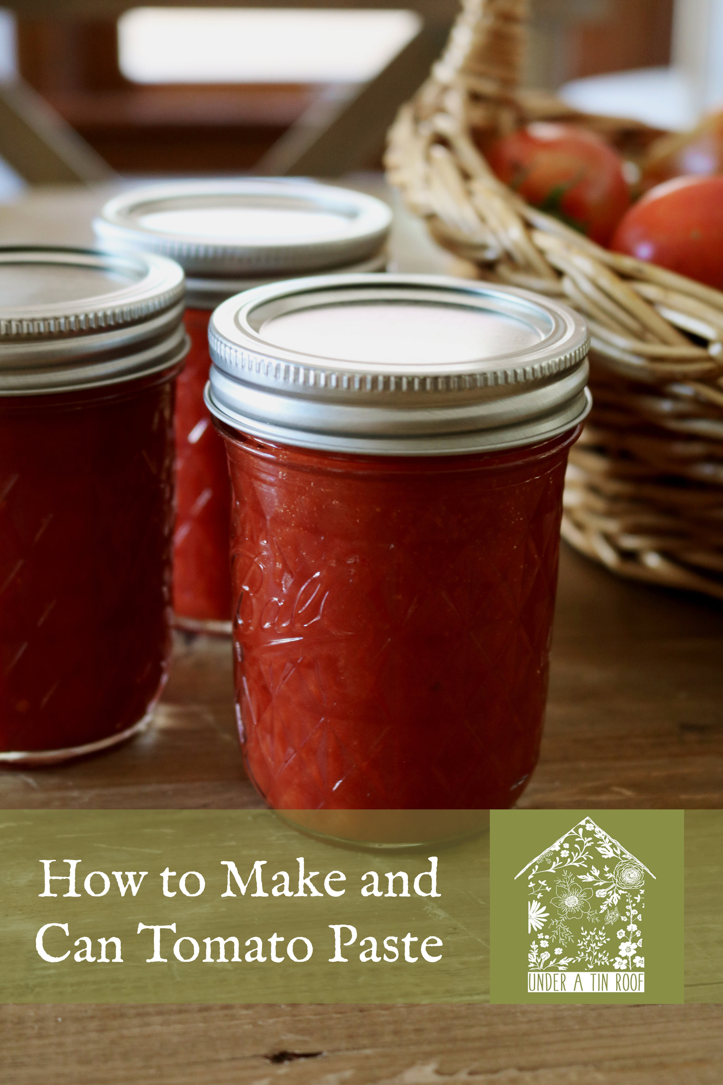 How to Make and Can Tomato Paste - Under A Tin Roof Blog