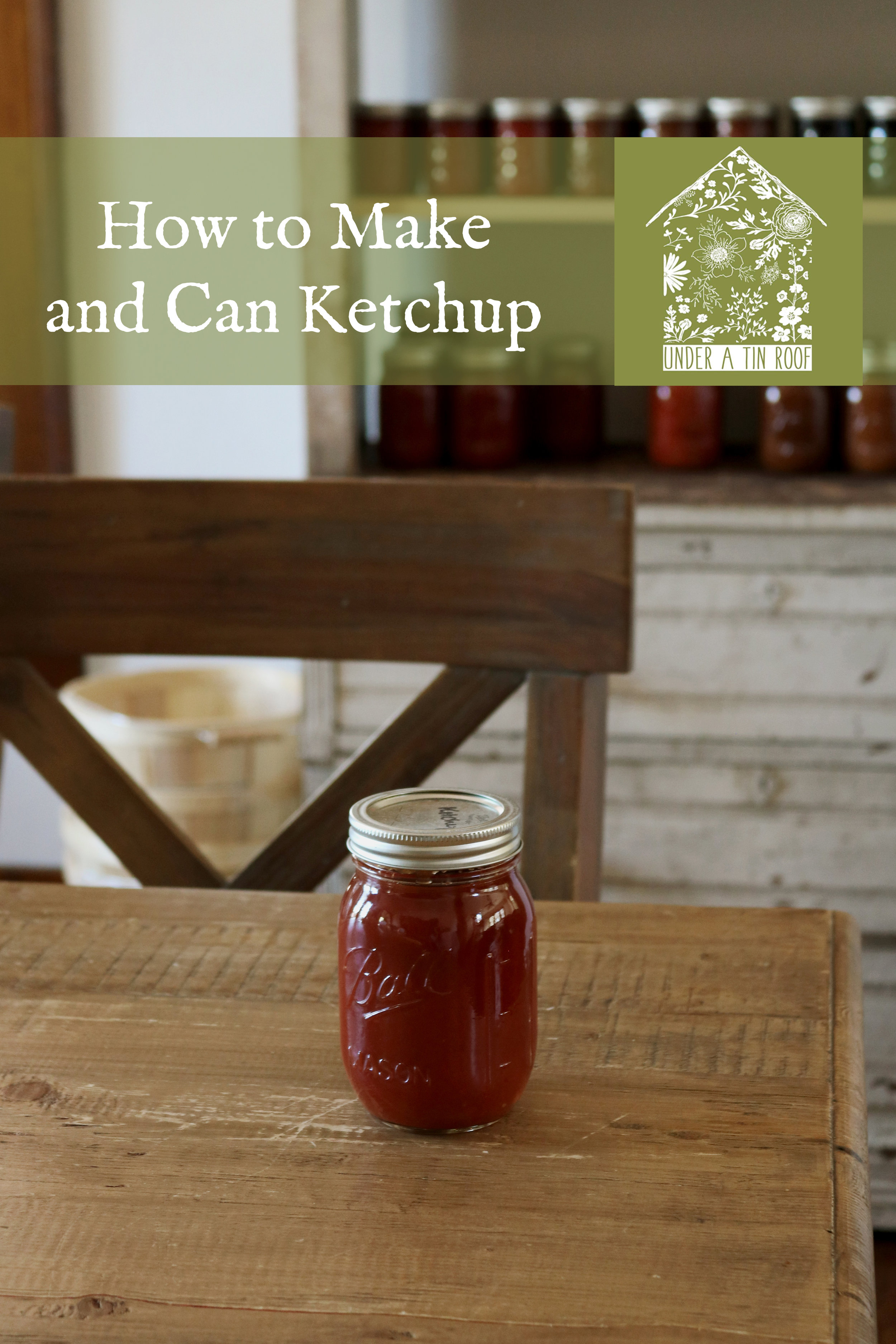 How to Make and Can Ketchup - Under A Tin Roof Blog