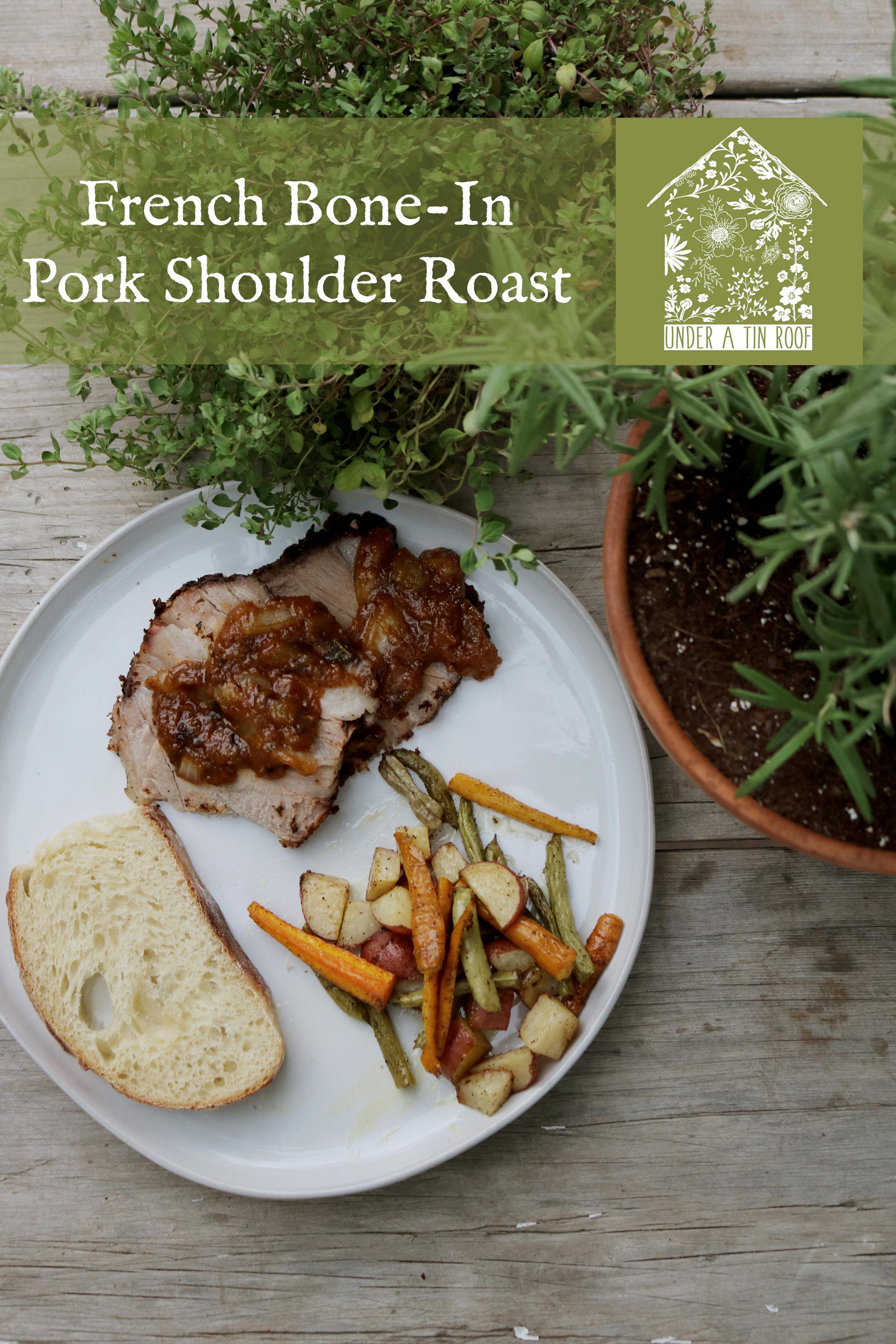 French Bone-In Pork Shoulder Roast - Under A Tin Roof Blog