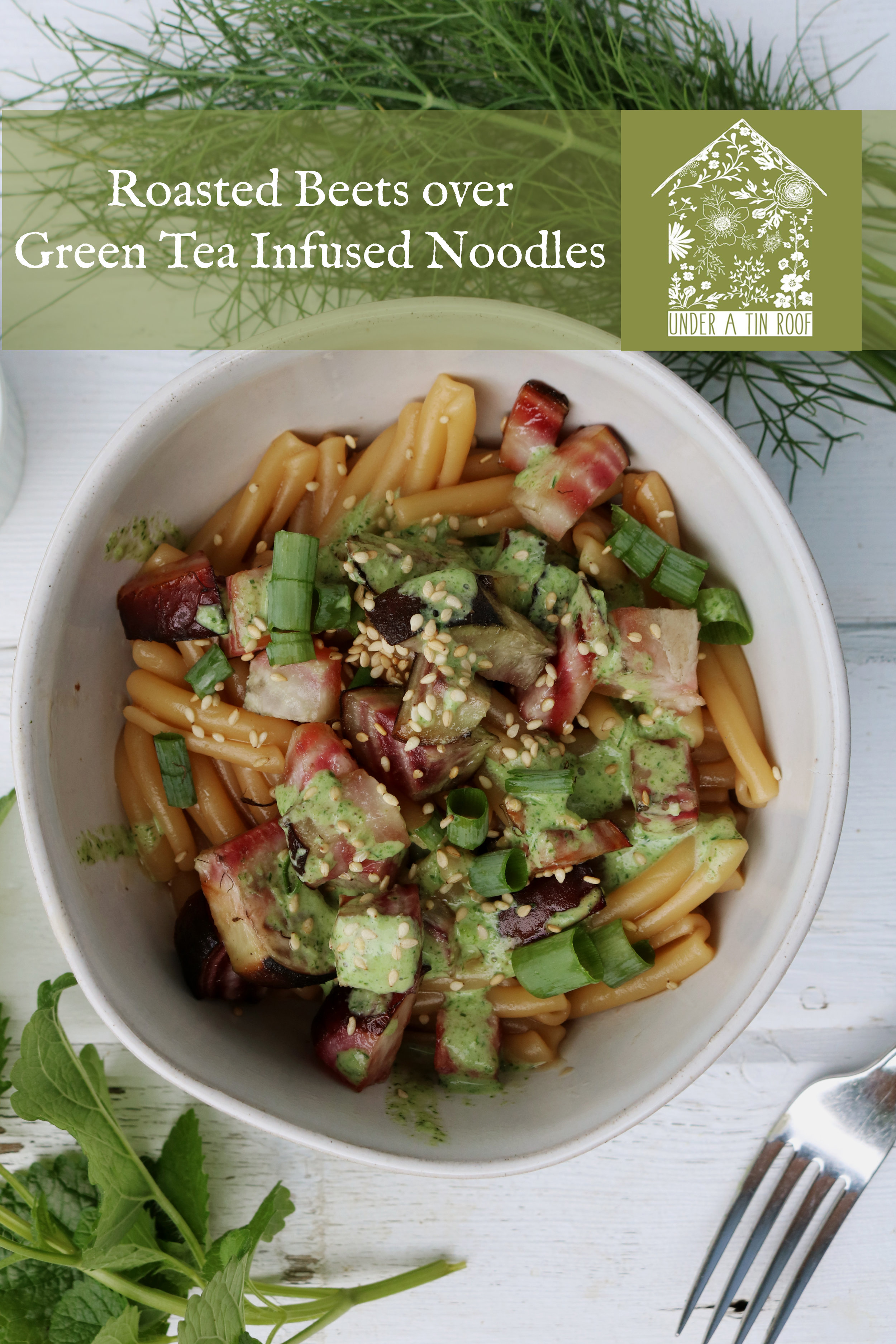 Roasted Beets over Green Tea Infused Noodles - Under A Tin Roof Blog