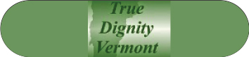 True Dignity Vermont