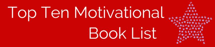 Top Ten Motivational Book List