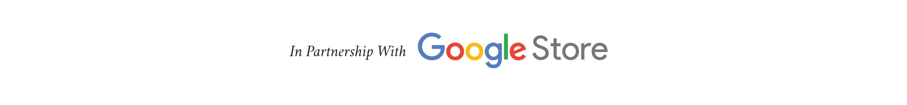 in-partnership-with-google-store.jpg