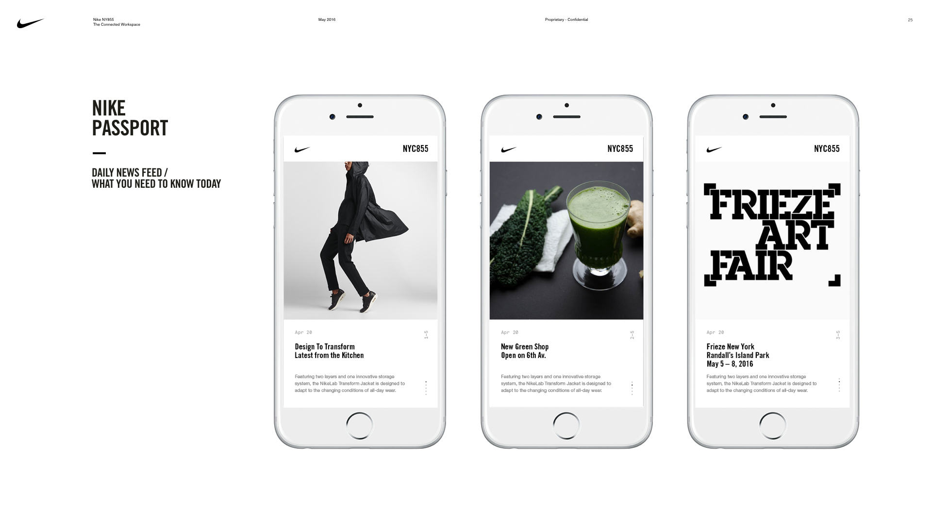 A daily news feed to keep employees up to date on everything relevant related to culture, NYC, and Nike.