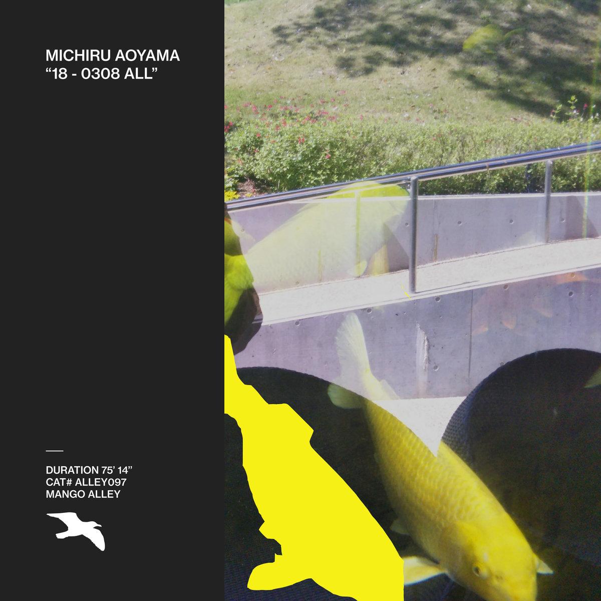 18 - 0308 ALL w/ Michiru Aoyama  Mango Alley (ALLEY097)  → info