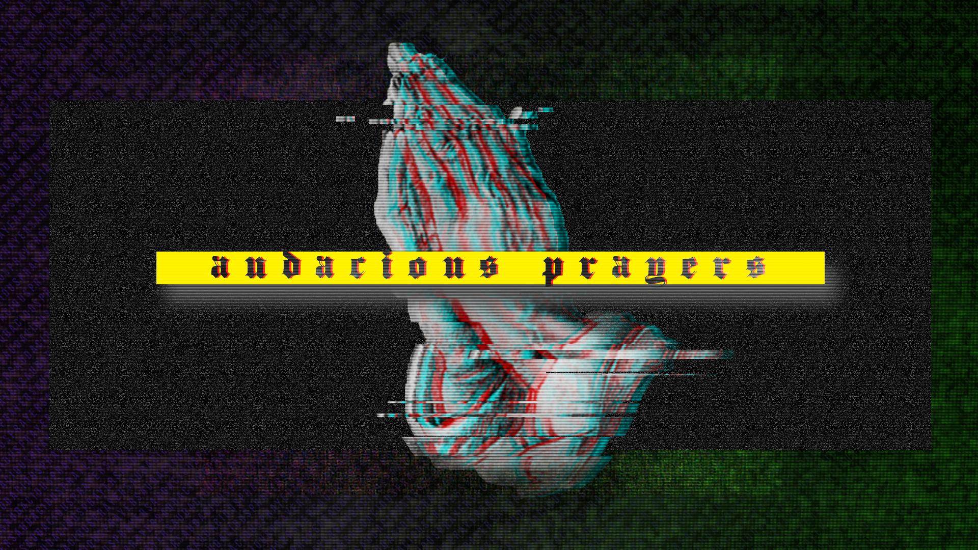 audacious prayers.png