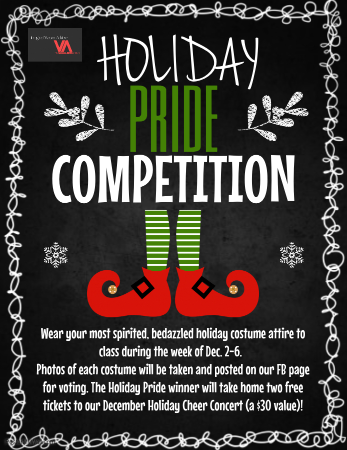 HOLIDAY PRIDE COMPETITION!  DECEMBER 2-6  WEAR YOUR MOST SPIRITED, BEDAZZLED HOLIDAY COSTUME ATTIRE TO CLASS.  WINNER WILL TAKE HOME TWO FREE TICKETS TO OUR DECEMBER HOLIDAY CHEER CONCERT!