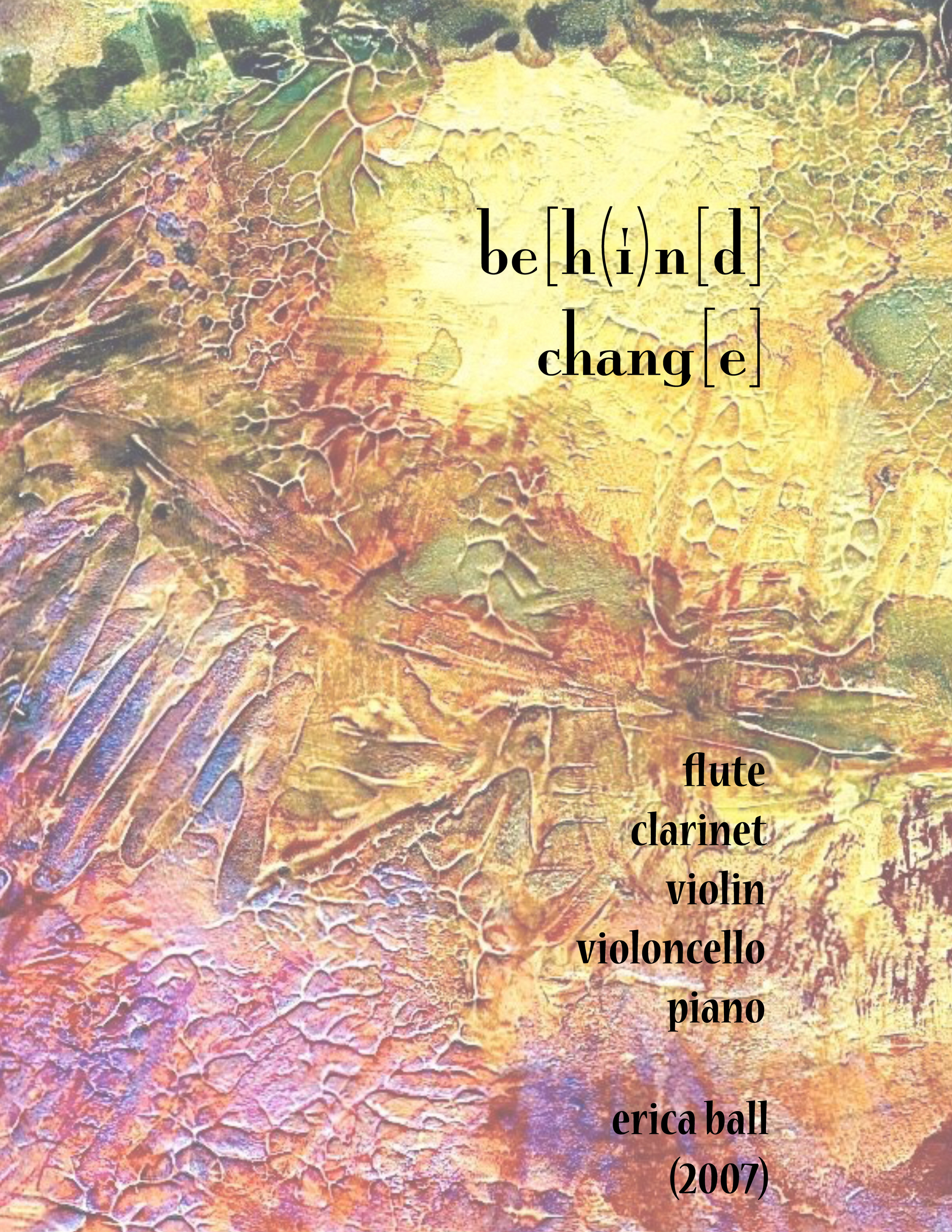 be[h(i)]n[d] chang[e]  - for flute, clarinet, violin, violoncello, and piano
