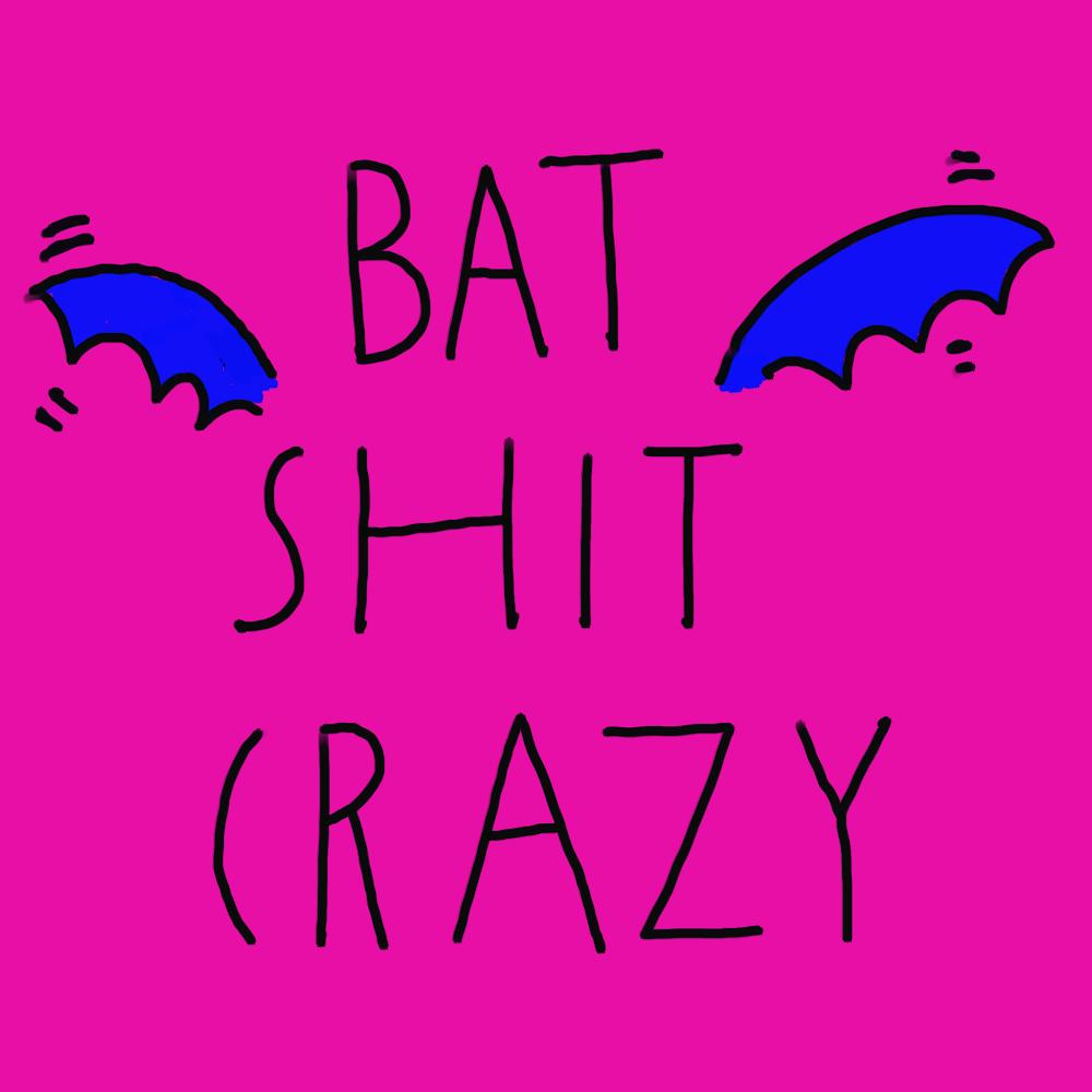 bat shit crazy.png