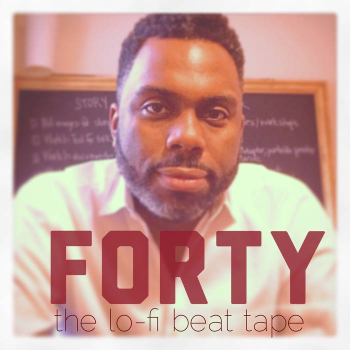 FORTY- The Lo-Fi Beat Tape (album artwork).jpg