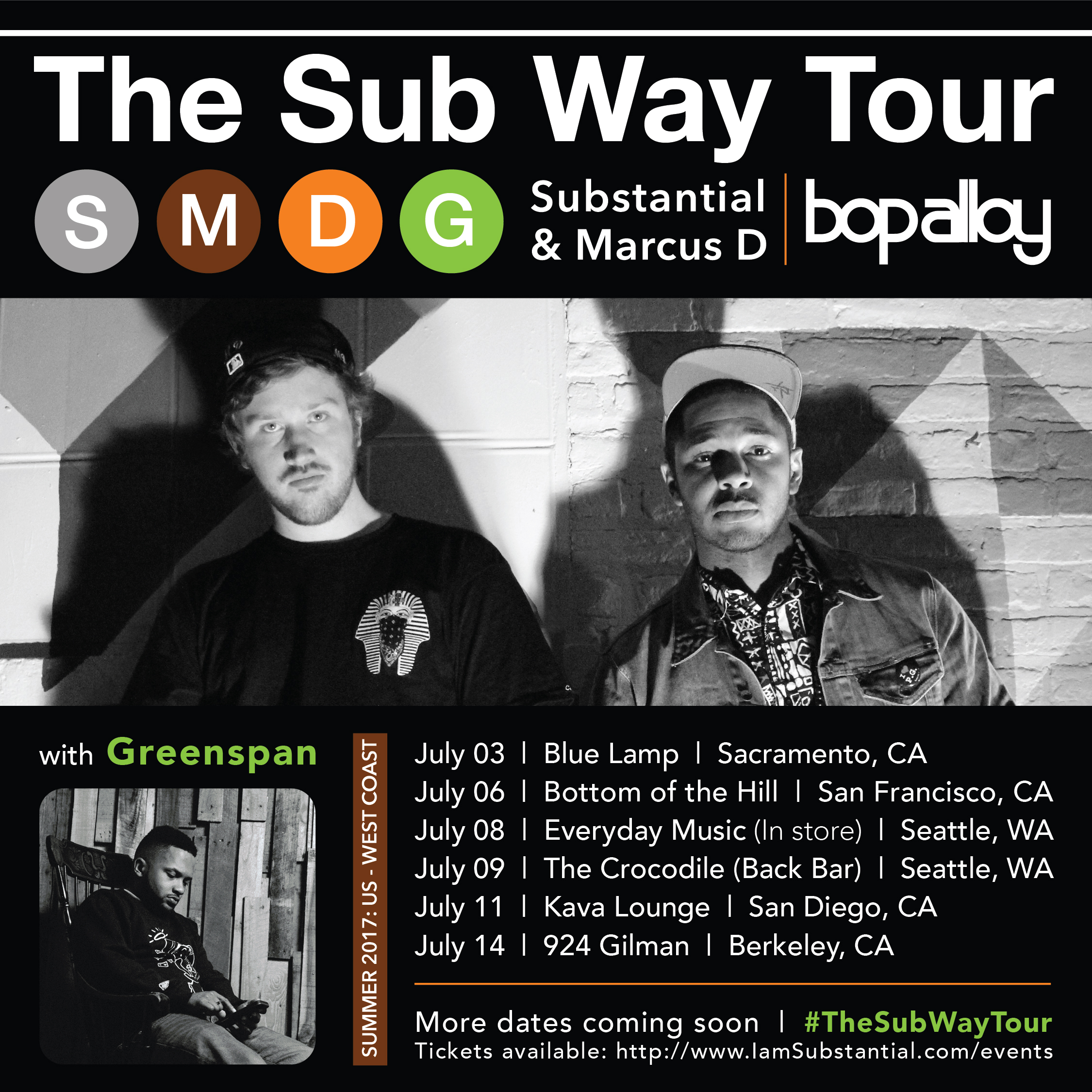 Substantial's heading back to the West Coast w/ his Bop Alloy partner,  Marcus D  and Baltimore MC,  Greenspan