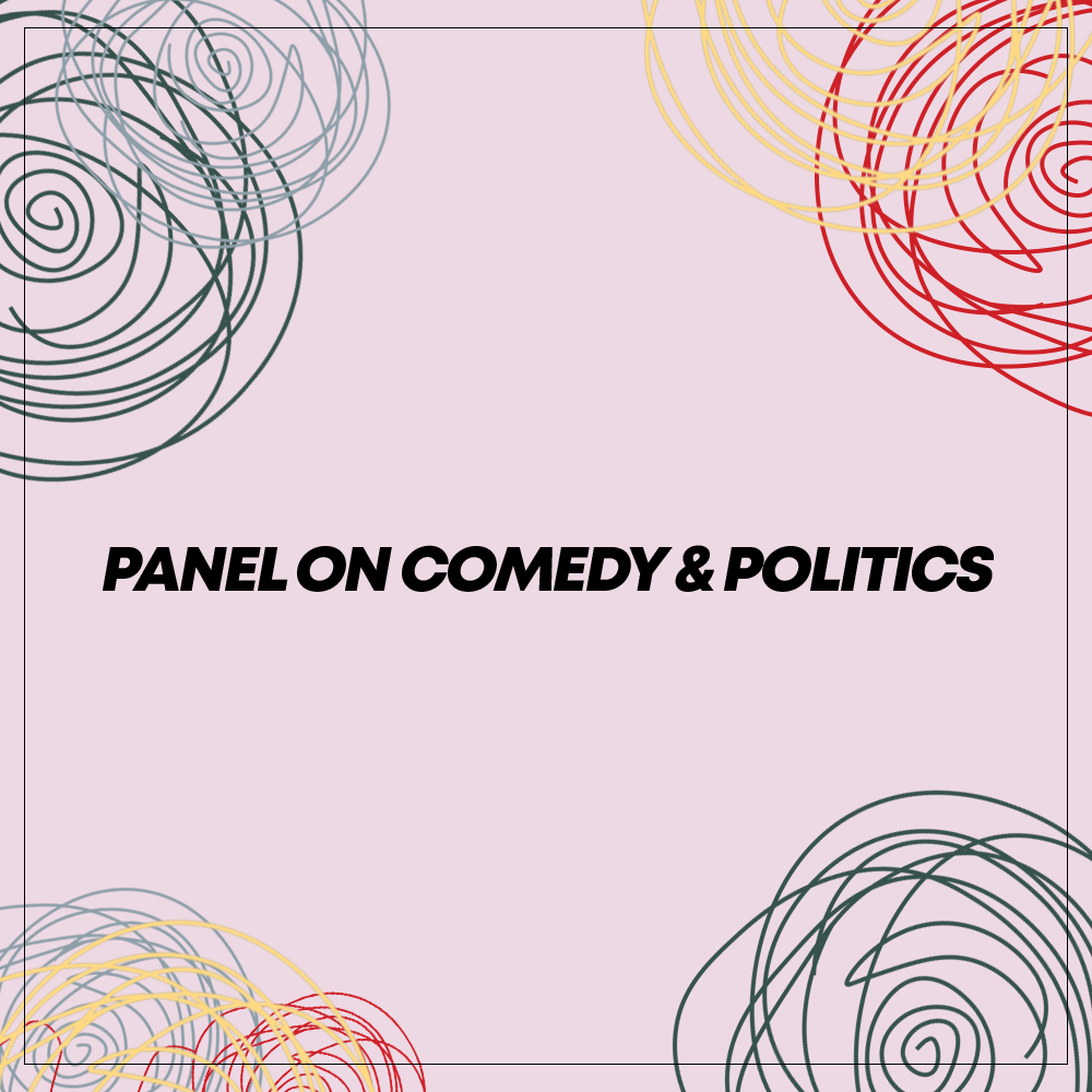 Copy of  Panel On Comedy and Politics