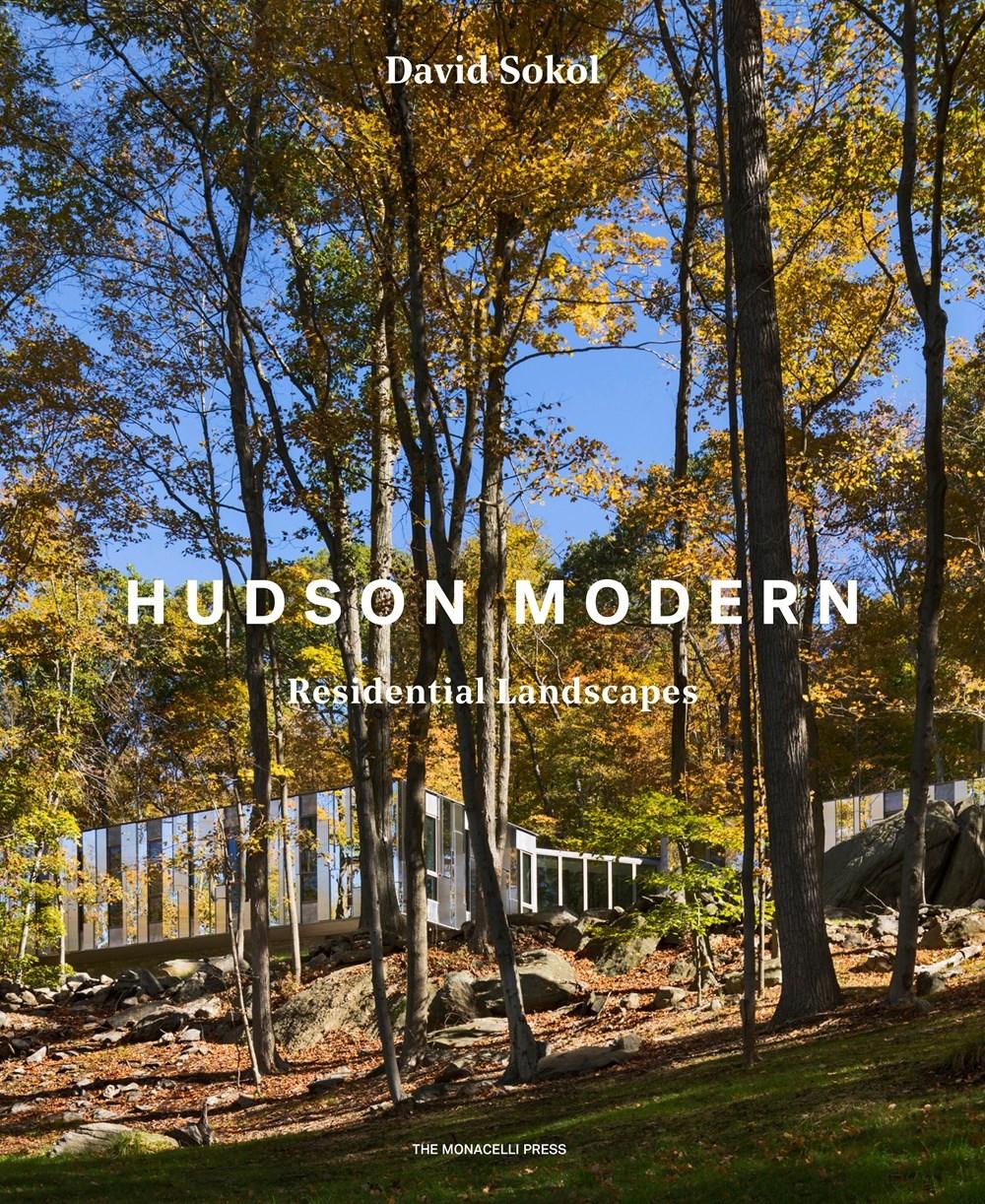 hudson modern by david sokol, 2018, monacelli press - Pound Ridge HouseNatori Residence
