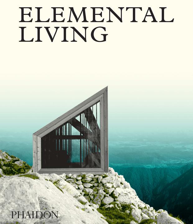 elemental living, 2016, phaidon press - Pound Ridge House