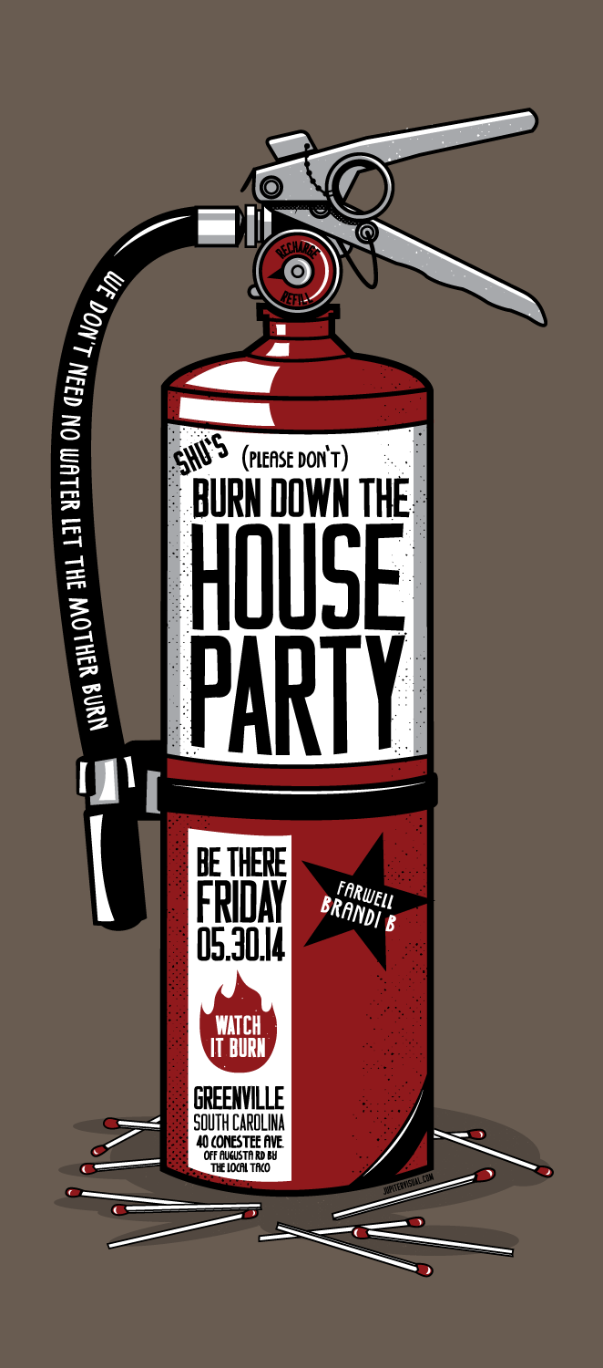 Burn Down the House Party