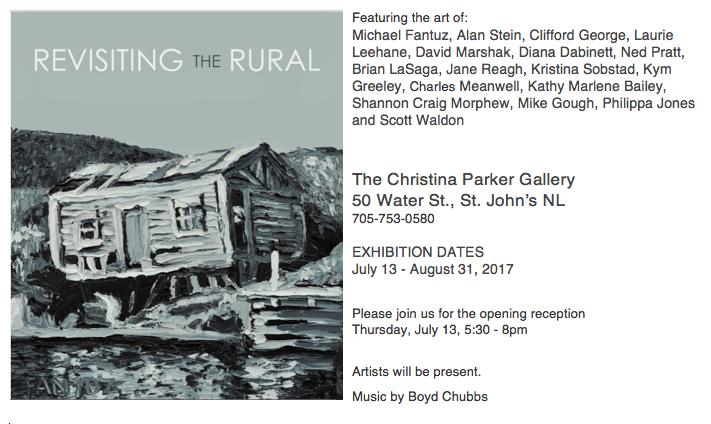 REVISITING THE RURAL, JULY, 2017, INVITATION, CHRISTINA PARKER GALLERY, ST. JOHN'S, NL, NEWFOUNDLAND AND LABRADOR, RURAL NEWFOUNDLAND, EXHIBITION