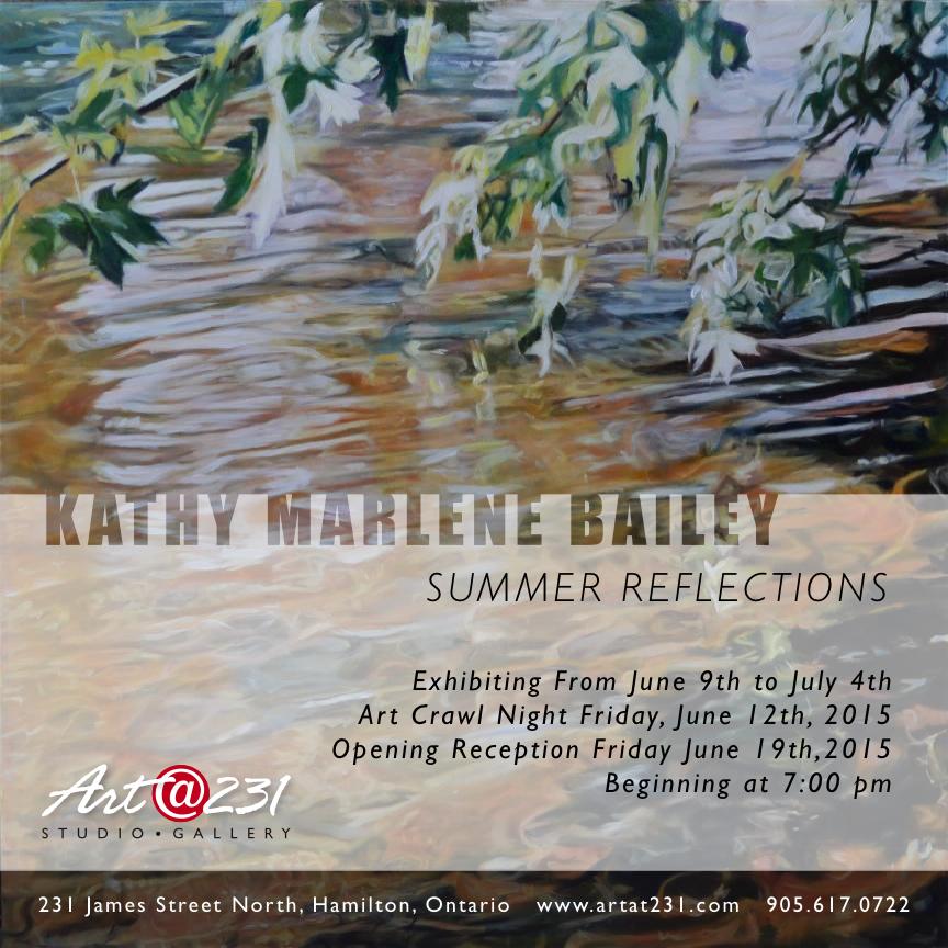 KMBailey, Summer Reflections Solo Show, Kathy Marlene Bailey, Art@231, Intimate Canopy, Hamilton, James St. North,  Supercrawl, 2015, .jpg