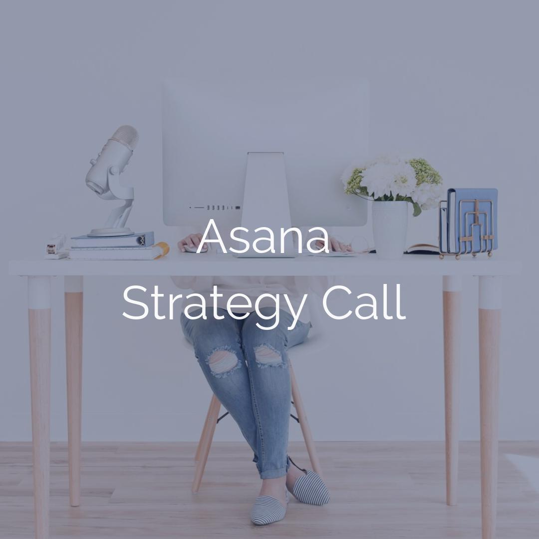 Stephanie Chrystal - Asana Strategy Call