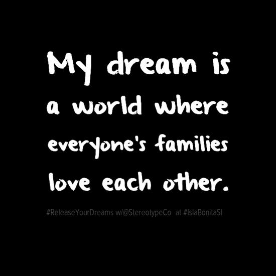 mydreamis0aaworldwhere0aeveryone27sfamilies0aloveeachother-default.png