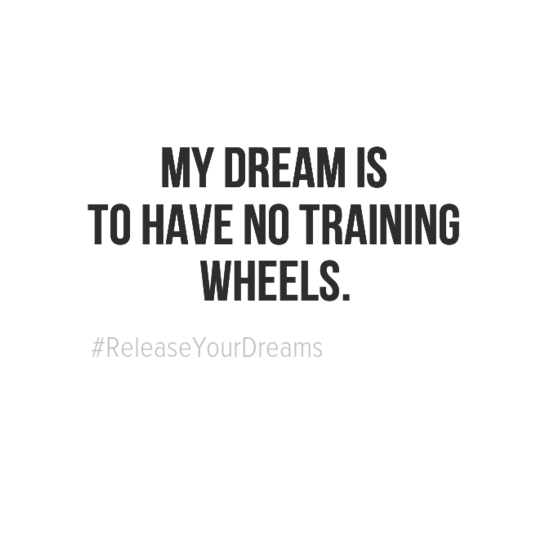 mydreamis0atohavenotraining0awheels-default.png