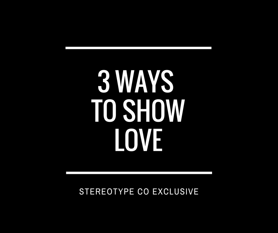 3 Ways to show love