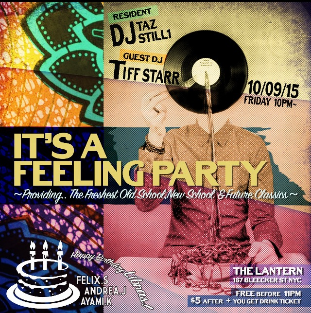 You can find me in the West Village Friday night with the It's A Feeling family!! Excited to be sharing the tables with @Tazman2323 and @Still1. We'll be celebrating a few peeps birthdays #AYAMI #ANDREA #STEVEN @Fstekols and my brother in-law @KennyCayetano #LibrasInTheHouse #ItsAFeeling #TheLantern #DJTiffStarr #TiffStarr