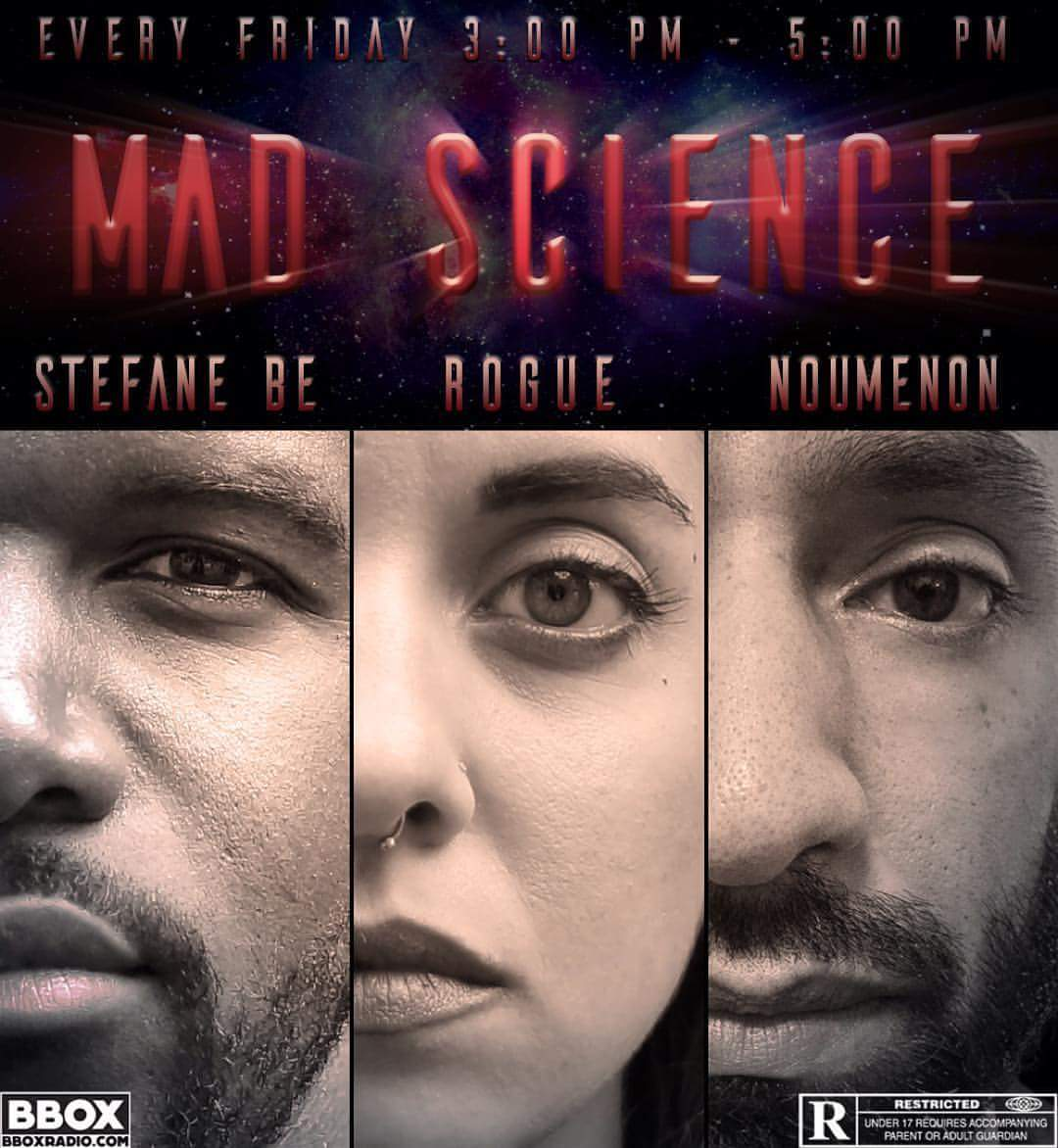 New episode of Mad Science aired on 3/18/16 on BboxRadio.com with DJ Noumenon, Stefane,Rogue and DJ TiffStarr. Click the link to hear the show.   https://www.mixcloud.com/BBOX_Radio/mad-science-1610/