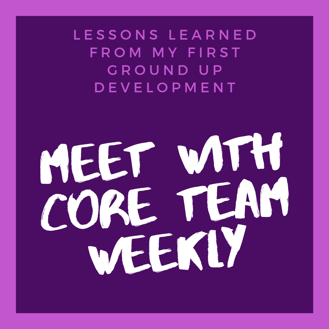 lessons learned during first ground up development_core team.png