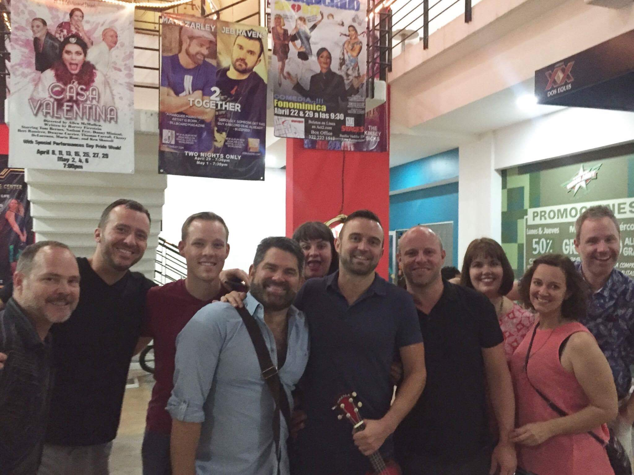 Our Puerto Vallarta gang before Jeb and Matt's show.