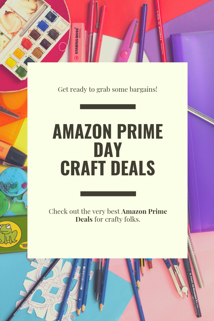 AMAZON PRIME DAY CRAFT DEALS 2019.