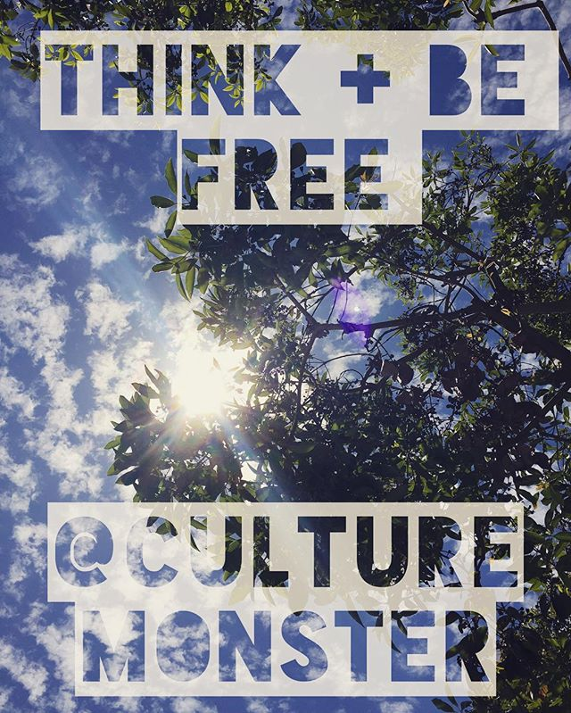 📸 Happy Thursday, Culture Monsters!     Think + Be Free