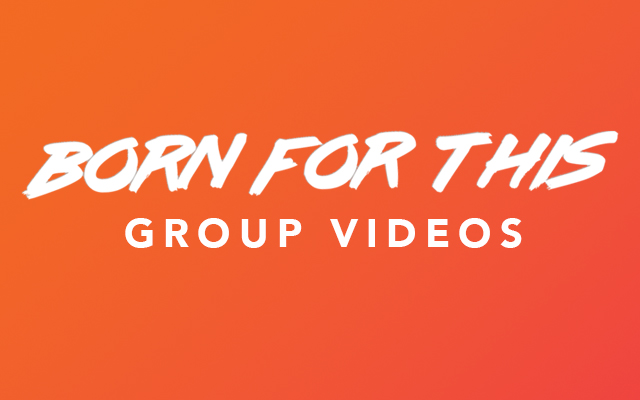 CLICK HERE TO WATCH THE BORN FOR THIS GROUP VIDEOS