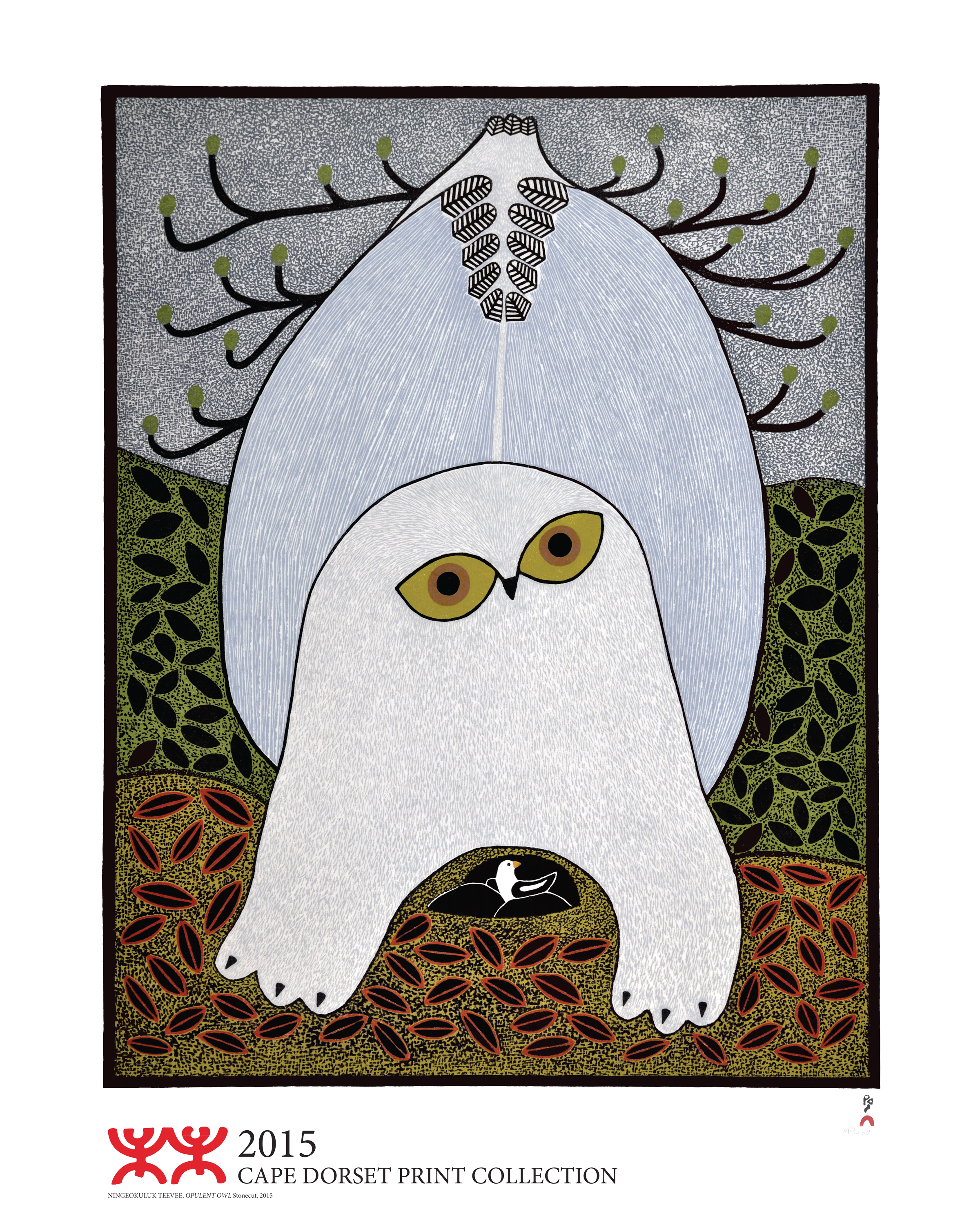 2015 CAPE DORSET PRINT COLLECTION POSTER  NINGEOKULUK TEEVEE OPULENT OWL  POSTER SIZE 24 x 30 in