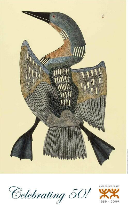 MAYOREAK ASHOONA  TUULIRJUAQ (GREAT BIG LOON)  CELEBRATING 50 ! CAPE DORSET 1959-2009  POTSER SIZE  39 x 23 in