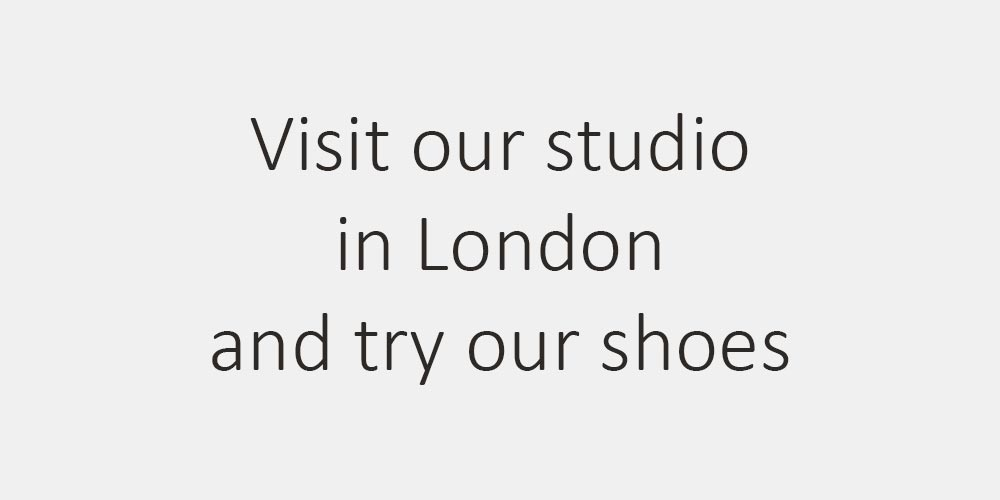 Visit our London studio and try our shoes