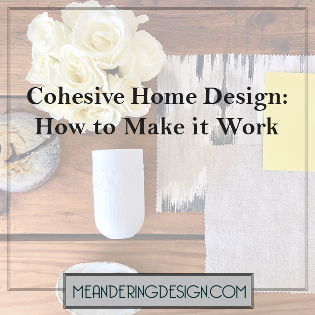 Mood board with flowers and fabric with text overlay 'cohesive home design: how to make it work'