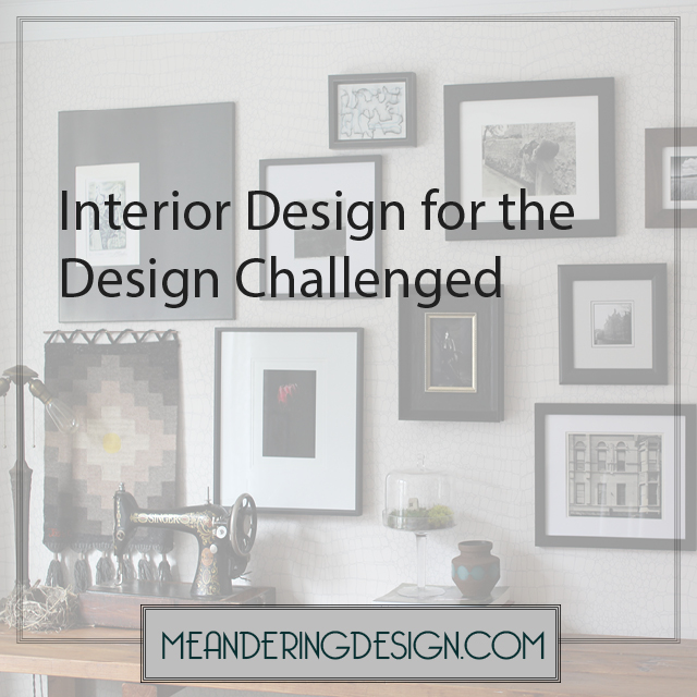 Image of photo wall with text over lay 'Interior Design for the Design Challenged'