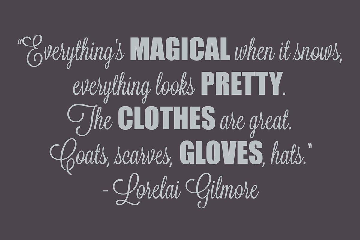 Lorelai Gilmore snow quote