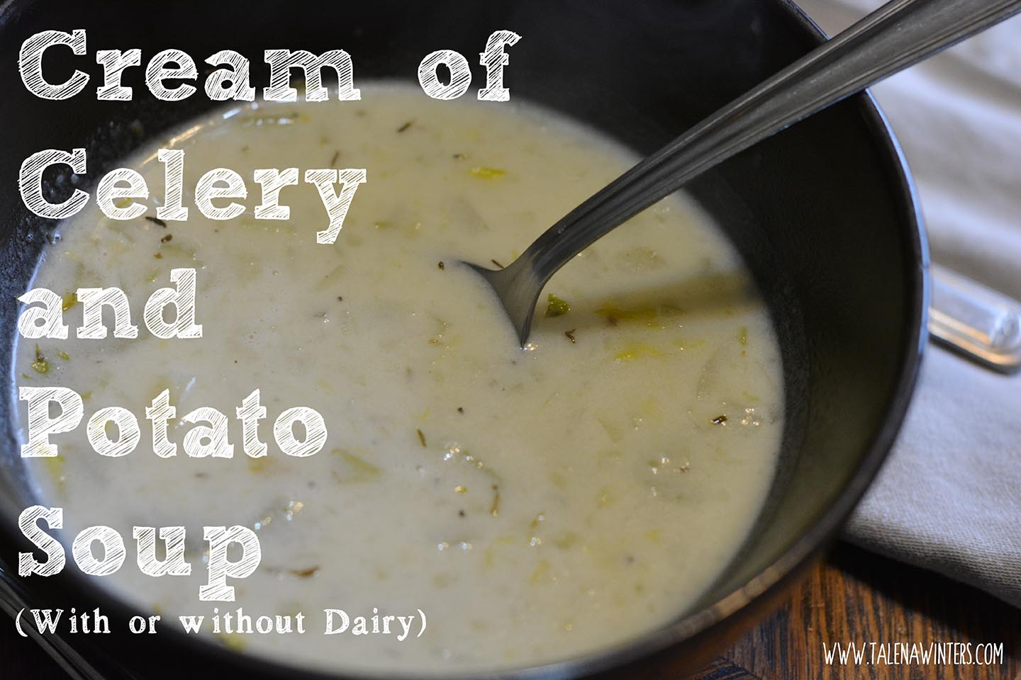 Cream of Celery and Potato Soup with real bone broth. Make it with or without dairy.