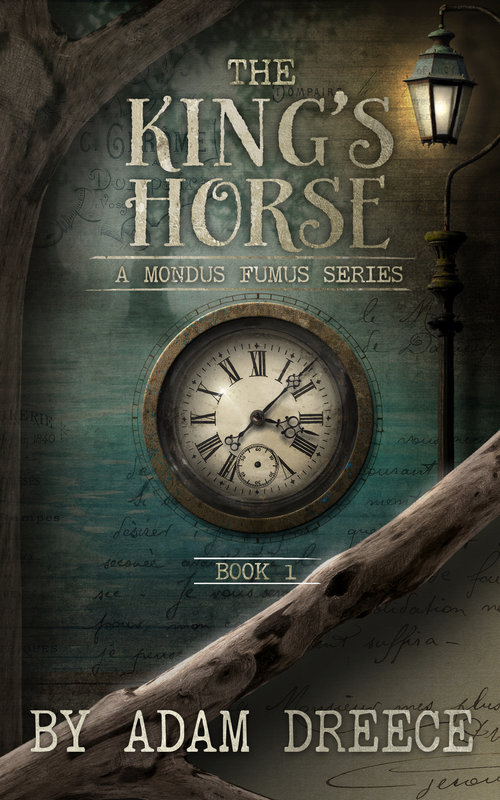 The King's Horse by Adam Dreece. An all-new steampunk-meets-fairy-tale series of heart, legacy, and duty.