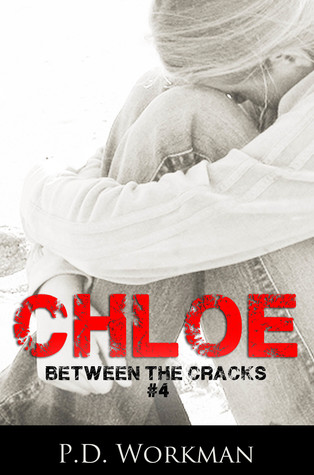 Chloe: Between the Cracks #4  by P.D. Workman. There had been two Chloes for a long time. But the harder she tried to be perfect, the worse the abuse got.